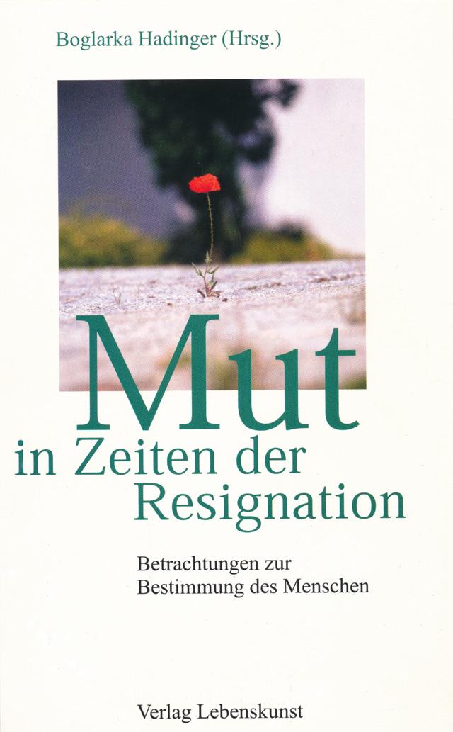 Mut in Zeiten der Resignation